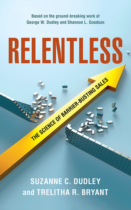 Relentless: The Science of Barrier-Busting Sales